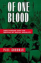 Of one blood : abolitionism and the origins of racial equality