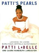 Patti's pearls : lessons in living genuinely, joyfully, generously