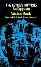 The Leyden papyrus : an Egyptian magical bookThe Leyden papyrus : an Egyptian magical book