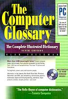 The computer glossary : the complete illustrated dictionary