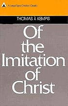 Of the imitation of Christ : three, both for wisedome, and godlines, most excellent bookes