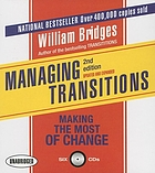 Managing transitions : making the most of the change