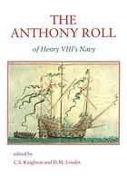 The Anthony roll of Henry VIII's navy : Pepys Library 2991 and British Library additional MS 22047 with related documents