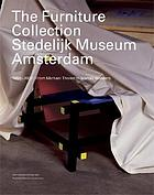 The furniture collection Stedelijk Museum Amsterdam, 1850-2000 : from Michael Thonet to Marcel Wanders