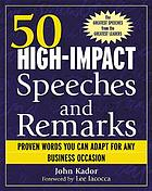 50 high-impact speeches and remarks : proven words you can adapt for any business occasion