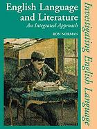 English language and literature : an integrated approach