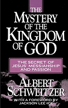 The mystery of the Kingdom of God : the secret of Jesus' messiahship and passion