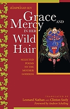 Grace and mercy in her wild hair : selected poems to the Mother Goddess