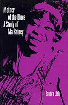 Mother of the blues : a study of Ma Rainey