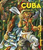 Cuba! : kunst en geschiedenis van 1868 tot heden