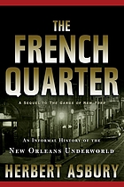 The French quarter; an informal history of the New Orleans underworld