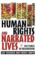 Human rights and narrated lives : the ethics of recognition