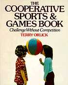 The cooperative sports & games book : challenge without competition