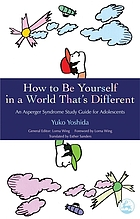 How to be yourself in a world that's different an Asperger's syndrome study guide for adolescents
