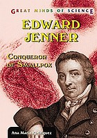 Edward Jenner : conqueror of smallpox