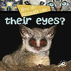 How do animals use-- their eyes?