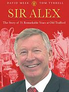 Sir Alex : the story of 20 remarkable years at United