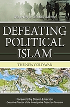 Defeating political Islam : the new Cold War