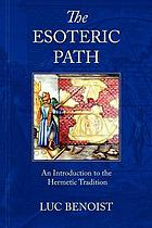 The esoteric path : an introduction to the hermetic tradition