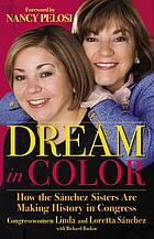 Dream in color : how the Sánchez sisters are making history in Congress