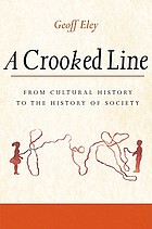 A crooked line : from cultural history to the history of society