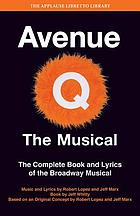 Avenue Q, the musical : the complete book and lyrics of the Broadway musical