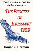The process of excelling : the practical how-to guide for managers and supervisors