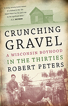 Crunching gravel : a Wisconsin boyhood in the thirties
