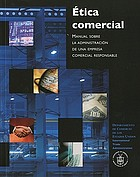 Ética comercial : manual sobre la administración de una empresa comercial responsable