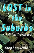 Lost in the suburbs : a political travelogue