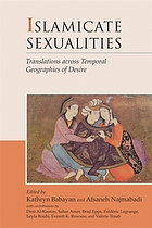 Islamicate sexualities : translations across temporal geographies of desire
