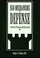 Ego mechanisms of defense : a guide for clinicans and researchers