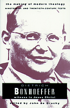 Dietrich Bonhoeffer : witness to Jesus Christ