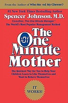 The one minute father : the quickest way for you to help your children learn to like themselves and want to behave themselves