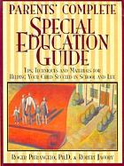 Parents' complete special education guide : tips, techniques, and materials for helping your child succeed in school and life