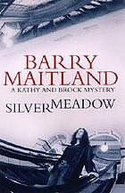 Silvermeadow : a Kathy and Brock mystery