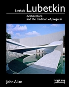 Berthold Lubetkin : architecture and the tradition of progress