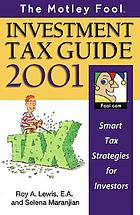 The Motley Fool investment tax guide 2001 : smart tax strategies for investors