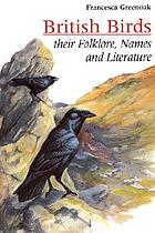 British birds : their names, folklore and literature