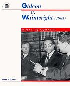 Gideon v. Wainwright (1963) : right to counsel
