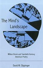 The mind's landscape : William Bronk and twentieth-century American poetry