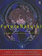 FutureNatural : nature, science, culture