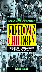 Freedom's children : young civil rights activists tell their own stories