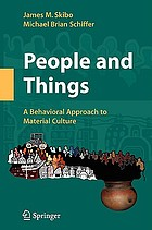 People and things : a behavioral approach to material culture