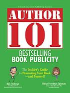 Author 101--bestselling book proposals : the insider's guide to selling your work