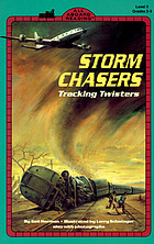 Storm chasers : tracking twisters