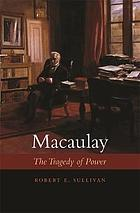 Macaulay : the tragedy of power