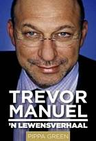 Choice, not fate : the life and times of Trevor Manuel