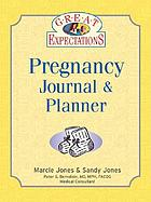 Great expectations : pregnancy journal & planner