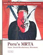 Peru's MRTA : Tupac Amarú Revolutionary Movement